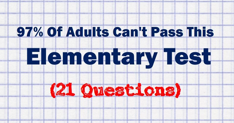 "97% Of Adults Can't Pass This ""Simple"" Elementary Quiz. Can You?"