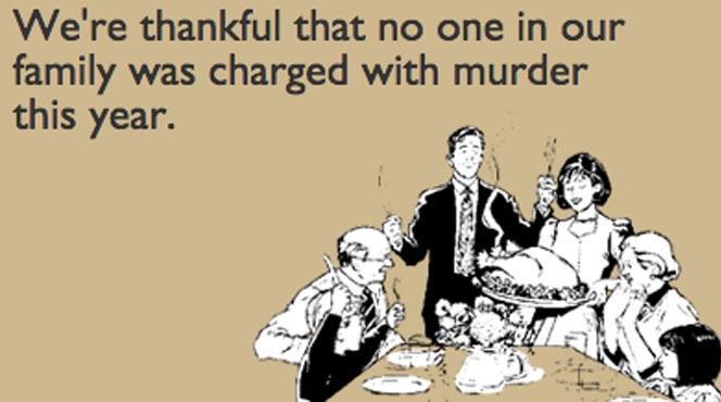 6 DYSFUNCTIONAL FAMILY CRIMES THAT'LL MAKE YOU APPRECIATE YOUR OWN FAMILY THIS THANKSGIVING