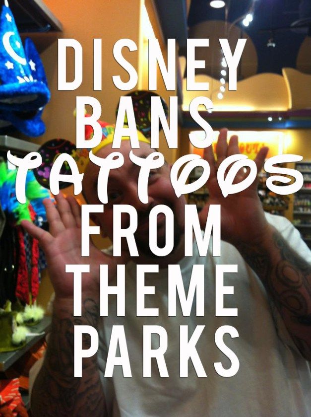 Disney Bans Tattoos In Theme Parks!