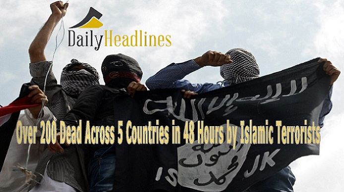 Over 200 Dead Across 5 Countries in 48 Hours by Islamic Terrorists